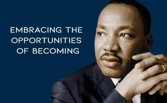 MLK Jr. picture with blue background and text: &#34embracing the opportunity of becoming&#34
