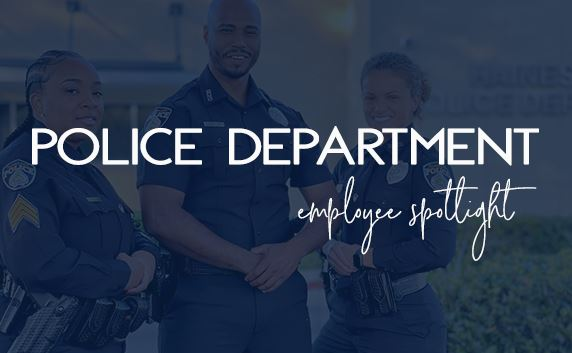 "pictures of three officers in background. text ""Police Department Employee Spotlight"""